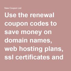 Use the renewal coupon codes to save money on domain names, web hosting plans, ssl certificates and much more.