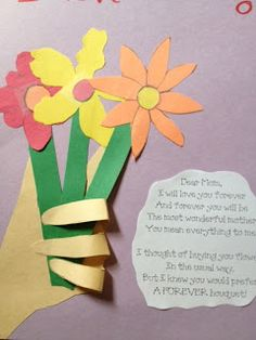 Winning Mother's Day craft idea:) Poem reads:  Dear Mama,  I will love you forever  And forever you will be  The most wonderful mama.  You mean everything to me.    I thought of getting you flowers  In the usual way,  But I knew you would prefer   A FOREVER bouquet!