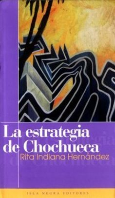 La Estrategia de Chochueca [Hardcover] [Jan 01, 2003] Rita Indiana Hernndez