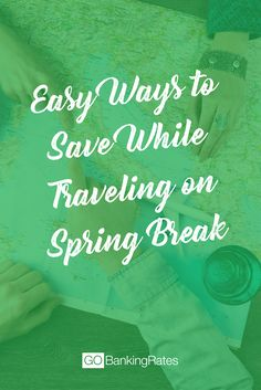 Check out these easy ways to do spring break on a budget.