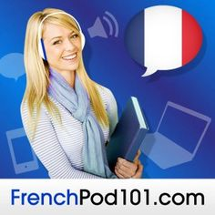 Learn French with FrenchPod101.com - The Fastest, Easiest and Most Fun Way to…