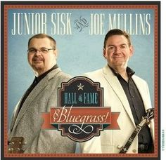Junior Sisk & Joe Mullins - Hall of Fame & Bluegrass! (Rebel Records)