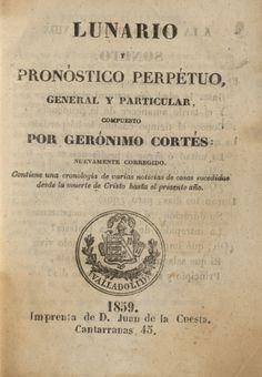 Lunario y pronóstico perpétuo, general y particular compuesto por Gerónimo Cortés. 1859