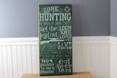 Wooden sign, gone hunting, hunting,locked and loaded, no braggin till you're…