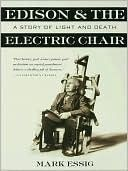 Edison and the Electric Chair by Mark Essig History Of Electricity, Electric Chair, America City, My Magazine, Science Books, A Decade, Critical Thinking, Free Books, Prison