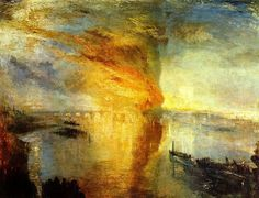 """The Burning of the House of Parliament""  Joseph Mallord William Turner"