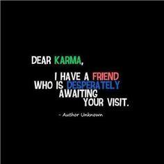 I don't believe in revenge, I'll let karma get you :-)