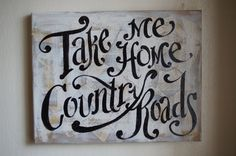 Take Me Home Country Roads Original Painted Canvas  by kijsa, $40.00