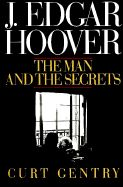 J. Edgar Hoover: The Man and the Secrets by Curt Gentry.   Very interesting book about a very controversial man.