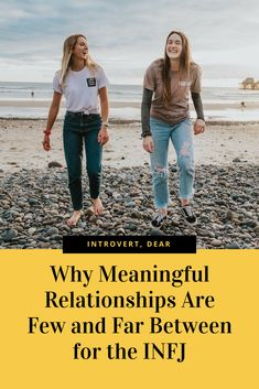 INFJ relationships: If you're an INFJ personality who doesn't have many meaningful friendships, this might be why. #INFJ #INFJrelationships #relationships #friendship #friends #MBTI #personalitytype #16personalities #myersbriggs #personality