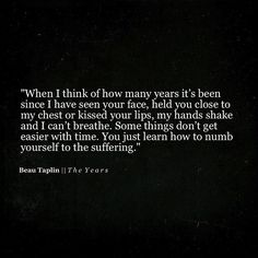 Posting the best poems by Beau Taplin. Poem Quotes, Life Quotes, Qoutes, Hurt Quotes, Quotations, Beau Taplin Quotes, How Many Years, Best Poems, Cant Breathe