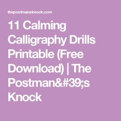 11 Calming Calligraphy Drills Printable (Free Download) | The Postman's Knock