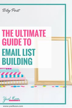 THE ULTIMATE GUIDE TO EMAIL LIST BUILDING