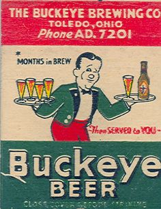 My uncle, God rest his soul, was the supervisor of the bottling dept at Buckeye Beer. Had my first taste while I was in diapers! Miss you Aunt Lee and Uncle Mel!