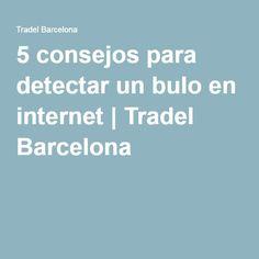 5 consejos para detectar un bulo en internet Internet, Barcelona, Social Networks, Parts Of The Mass, Tips, Barcelona Spain