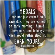 Running Motivation - Medals are not just earned on race day. They are earned on early mornings, humid afternoons, and holidays when you'd rather sleep in. Earn yours. Running Quotes, Running Motivation, Fitness Motivation, Triathlon Motivation, Running Humor, Gym Fitness, Motivation Quotes, I Love To Run, Just Run