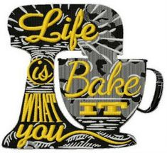 Life is what you bake it machine embroidery design. Machine embroidery design. www.embroideres.com