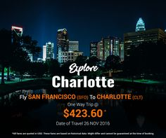Today's Deal: San Francisco (SFO) to Charlotte (CLT) at Just $423.60 (One Way)! Date of Travel – 26 Nov 2016; Visit: www.cheapflightsfares.com