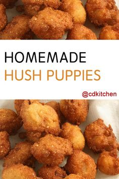 Hush Puppies - Hush puppies are delicious, deep-fried bites of bready goodness. They are often served alongside other fried food like fish or chicken but really can be served anytime you want a carb side dish or snack.|  CDKitchen.com