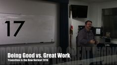Doing Good vs. Great Work from Transition is the New Normal 2016
