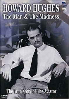 Howard R. Hughes - Howard Hughes - The Man and The Madness Howard Hughes, Obsessive Compulsive Behavior, Renaissance Men, Portraits, Rich Man, True Friends, True Stories, The Man, Documentaries