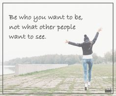 Your OolaLife is unique to you. It is based upon YOUR dreams and desires. Do not change so people will like you. Be yourself so the right people will love the real you.