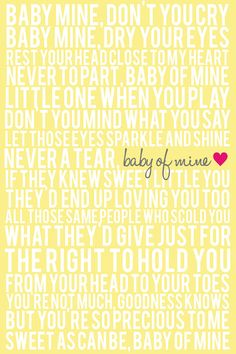 Baby Mine- I LOVE this one! @Jonee Panganiban Panganiban Panganiban Adamson-Sutton - I might have to have you make me something similar.... this is my favorite lullaby!
