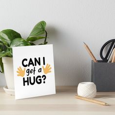 """Buy """"Can I Get A Hug"""" Art Boards #redbubble #quotes #artboards #sayings #motivation"""