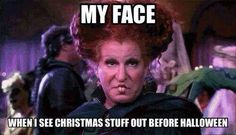My face when I see Christmas stuff out before Halloween funny lol halloween joke christmas stores bette midler Haha Funny, Hilarious, Funny Stuff, Funny Things, Funny Shit, Random Things, Random Stuff, Etsy Vintage, Just For Laughs