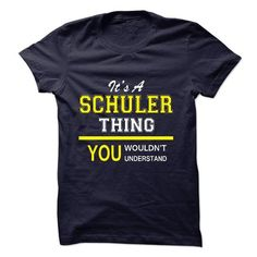 Its A SCHULER Thing.! - #gift for dad #man gift. GET => https://www.sunfrog.com/Names/Its-A-SCHULER-Thing-10779247-Guys.html?68278