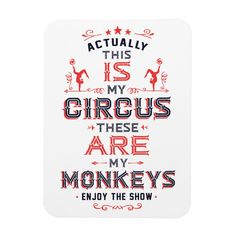 Shop My Circus My Monkeys Magnet created by ChristianCreative. Personalize it with photos & text or purchase as is! Circus Quotes, Me Quotes, Funny Quotes, Qoutes, Not My Circus, Circus Theme Party, Daisy, Office Humor, Funny Office