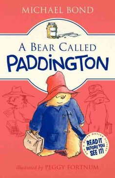 A bear called Paddington / by Michael Bond ; illustrated by Peggy Fortnum.