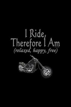 I Ride, Therefore I Am