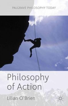 Philosophy of Action (Palgrave Philosophy Today)
