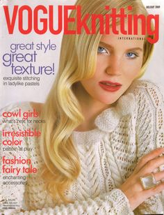 VOGUE KNITTING INTERNATIONAL Holiday 2009, 120 pages, 32 patterns. * Great Style Great Texture! Exquisite Stitching in Ladylike Pastels * Cowl Girls - What's Next for Necks * Irresistible Color - Pattern at Play * Fashion Fairy Tale - Enchanting Accessories #VogueKnittingInternational #MagazineBackIssue