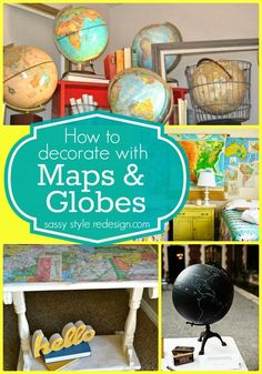 How to decorate with Maps and Globes- adorable #home #decor ideas! by www.sassystylered... on www.whatscookingw...