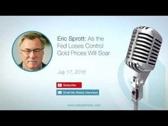 Eric Sprott: As the Fed Loses Control Gold Prices Will Soar - Gold Silver Council