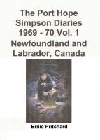The Port Hope Simpson Diaries 1969 - 70 Vol. 1 Newfoundland and Labrador, Canada: Summit Special, an ebook by Llewelyn Pritchard at Smashwords