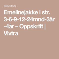 Emelinejakke i str. 3-6-9-12-24mnd-3år-4år – Oppskrift | Vivtra