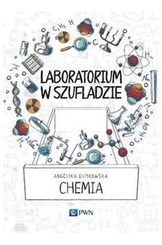 Laboratorium w szufladzie. Chemia - Angelika Gumkowska