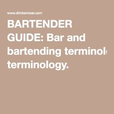 BARTENDER GUIDE: Bar and bartending terminology. Cocktail recipes ingredient.