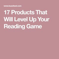 17 Products That Will Level Up Your Reading Game