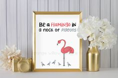 Be a flamingo in a flock of pigeons (2AOWD25a) Two sizes included 16x20 and 8x10 included, office, home, Dorm Room Poster Size Printable by OrangeWillowDesigns on Etsy