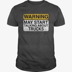 Warning May Start Talking About Trucks, Order HERE ==> https://www.sunfrogshirts.com/Automotive/125717733-736343285.html?9410, Please tag & share with your friends who would love it,camaro 2017, camaro 1968, camaro 1970#fitness, #nature, #sports