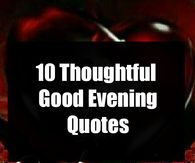 10 sweet, thoughtful and lovely evening quotes to help you relax tonight. Good Night Prayer, Good Night Blessings, Good Night Gif, Good Night Greetings, Good Night Wishes, Good Morning Messages, Good Night Quotes Images, Morning Quotes Images, Fairy Pictures