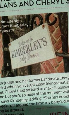 Spotted in 'Hello' magazine, a sign we made for Kimberley Walsh's baby shower from Cheryl and the rest of the Girls Aloud girls!