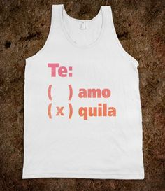 Te Amo Or Quila (Tank) - Spring Breaker - Skreened T-shirts, Organic Shirts, Hoodies, Kids Tees, Baby One-Pieces and Tote Bags