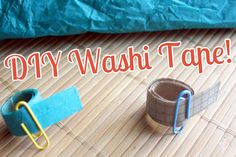 How-to: DIY Washi Tape from Reclaimed Paper