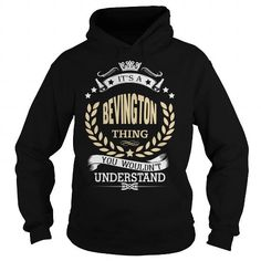 awesome BEVINGTON t shirt, Its a BEVINGTON Thing You Wouldnt understand