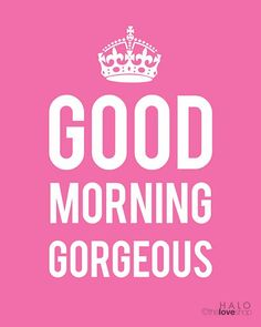Good Morning. Have a GREAT day today !!!